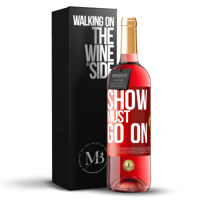 «The show must go on» ROSÉ Edition