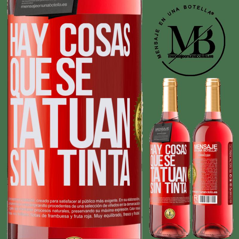 24,95 € Envoi gratuit   Vin rosé Édition ROSÉ Il y a des choses qui sont tatouées sans encre Étiquette Rouge. Étiquette personnalisable Vin jeune Récolte 2020 Tempranillo
