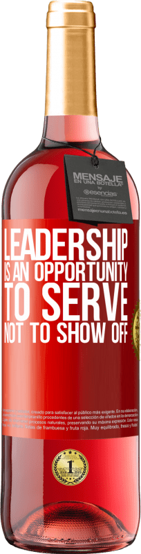 24,95 € Free Shipping   Rosé Wine ROSÉ Edition Leadership is an opportunity to serve, not to show off Red Label. Customizable label Young wine Harvest 2020 Tempranillo