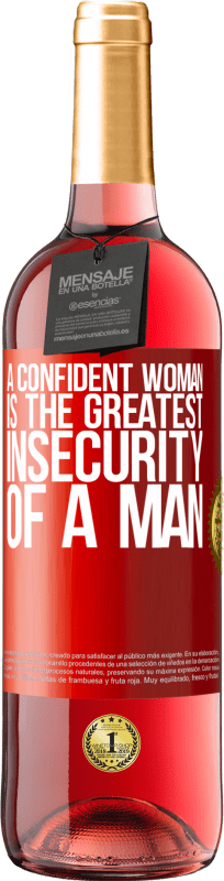 24,95 € Free Shipping | Rosé Wine ROSÉ Edition A confident woman is the greatest insecurity of a man Red Label. Customizable label Young wine Harvest 2020 Tempranillo