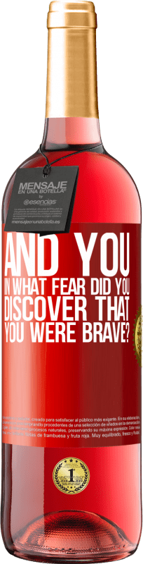 24,95 € Free Shipping | Rosé Wine ROSÉ Edition And you, in what fear did you discover that you were brave? Red Label. Customizable label Young wine Harvest 2020 Tempranillo