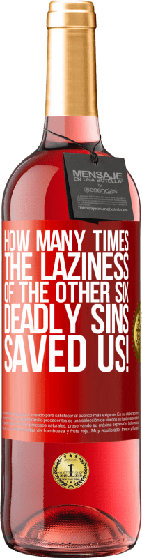 24,95 € Free Shipping | Rosé Wine ROSÉ Edition how many times the laziness of the other six deadly sins saved us! Red Label. Customizable label Young wine Harvest 2020 Tempranillo