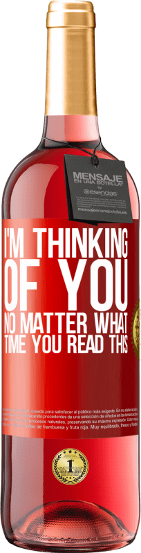 24,95 € Free Shipping | Rosé Wine ROSÉ Edition I'm thinking of you ... No matter what time you read this Red Label. Customizable label Young wine Harvest 2020 Tempranillo