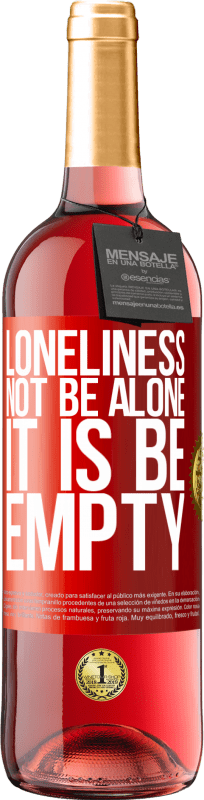 24,95 € Free Shipping | Rosé Wine ROSÉ Edition Loneliness not be alone, it is be empty Red Label. Customizable label Young wine Harvest 2020 Tempranillo