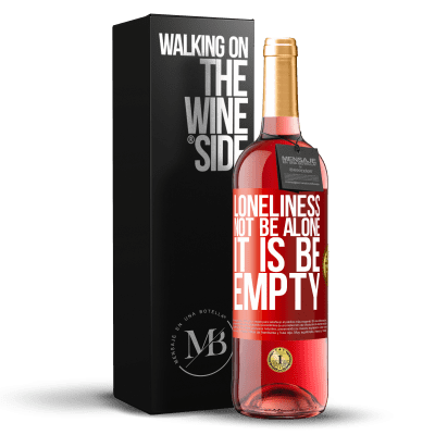 «Loneliness not be alone, it is be empty» ROSÉ Edition