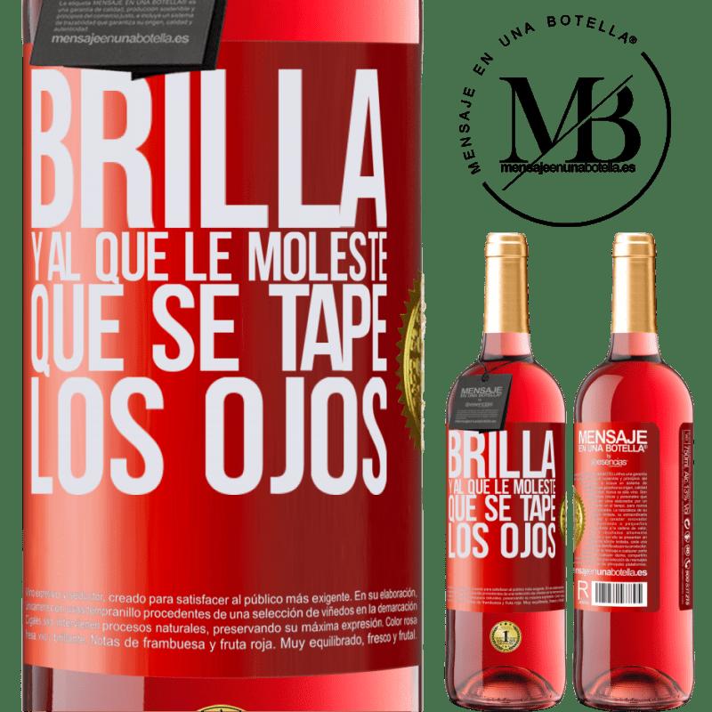 24,95 € Envoi gratuit   Vin rosé Édition ROSÉ Brille et qui te dérange, couvre tes yeux Étiquette Rouge. Étiquette personnalisable Vin jeune Récolte 2020 Tempranillo