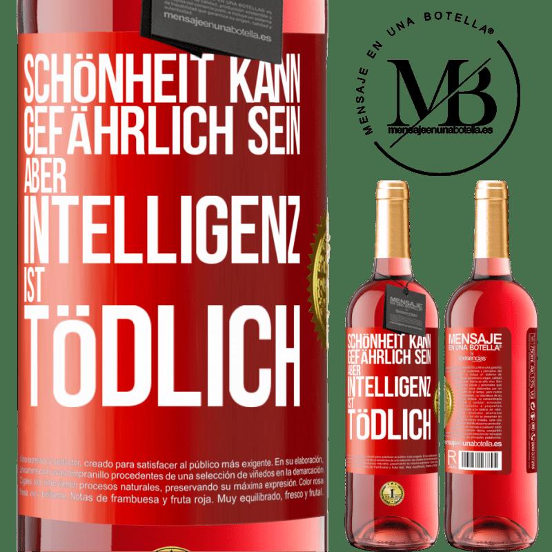 24,95 € Kostenloser Versand | Roséwein ROSÉ Ausgabe Schönheit kann gefährlich sein, aber Intelligenz ist tödlich Rote Markierung. Anpassbares Etikett Junger Wein Ernte 2020 Tempranillo