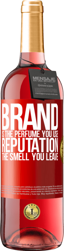 24,95 € | Rosé Wine ROSÉ Edition Brand is the perfume you use. Reputation, the smell you leave Red Label. Customizable label Young wine Harvest 2020 Tempranillo