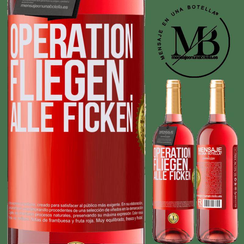 24,95 € Kostenloser Versand | Roséwein ROSÉ Ausgabe Operation fliegen ... alle ficken Rote Markierung. Anpassbares Etikett Junger Wein Ernte 2020 Tempranillo
