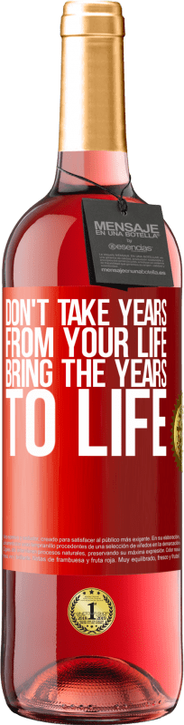 24,95 € Free Shipping | Rosé Wine ROSÉ Edition Don't take years from your life, bring the years to life Red Label. Customizable label Young wine Harvest 2020 Tempranillo