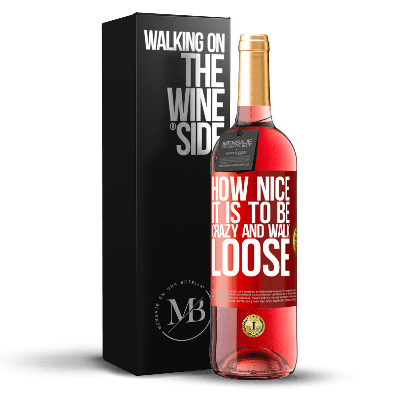 24,95 € Free Shipping | Rosé Wine ROSÉ Edition How nice it is to be crazy and walk loose Red Label. Customizable label Young wine Harvest 2020 Tempranillo