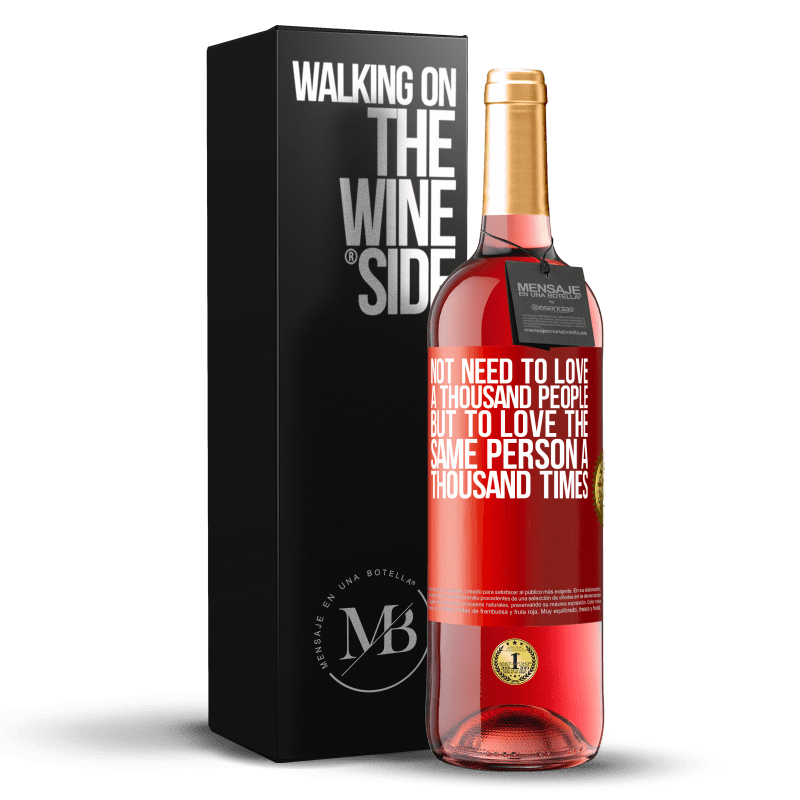 24,95 € Free Shipping | Rosé Wine ROSÉ Edition Not need to love a thousand people, but to love the same person a thousand times Red Label. Customizable label Young wine Harvest 2020 Tempranillo