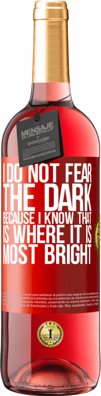 24,95 € Free Shipping   Rosé Wine ROSÉ Edition I do not fear the dark, because I know that is where it is most bright Red Label. Customizable label Young wine Harvest 2020 Tempranillo