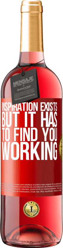24,95 € | Rosé Wine ROSÉ Edition Inspiration exists, but it has to find you working Red Label. Customizable label Young wine Harvest 2020 Tempranillo