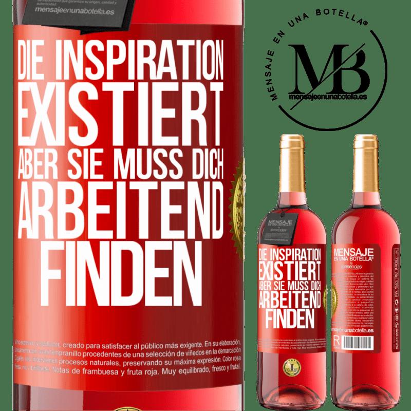 24,95 € Kostenloser Versand   Roséwein ROSÉ Ausgabe Inspiration existiert, aber sie muss dich arbeiten lassen Rote Markierung. Anpassbares Etikett Junger Wein Ernte 2020 Tempranillo