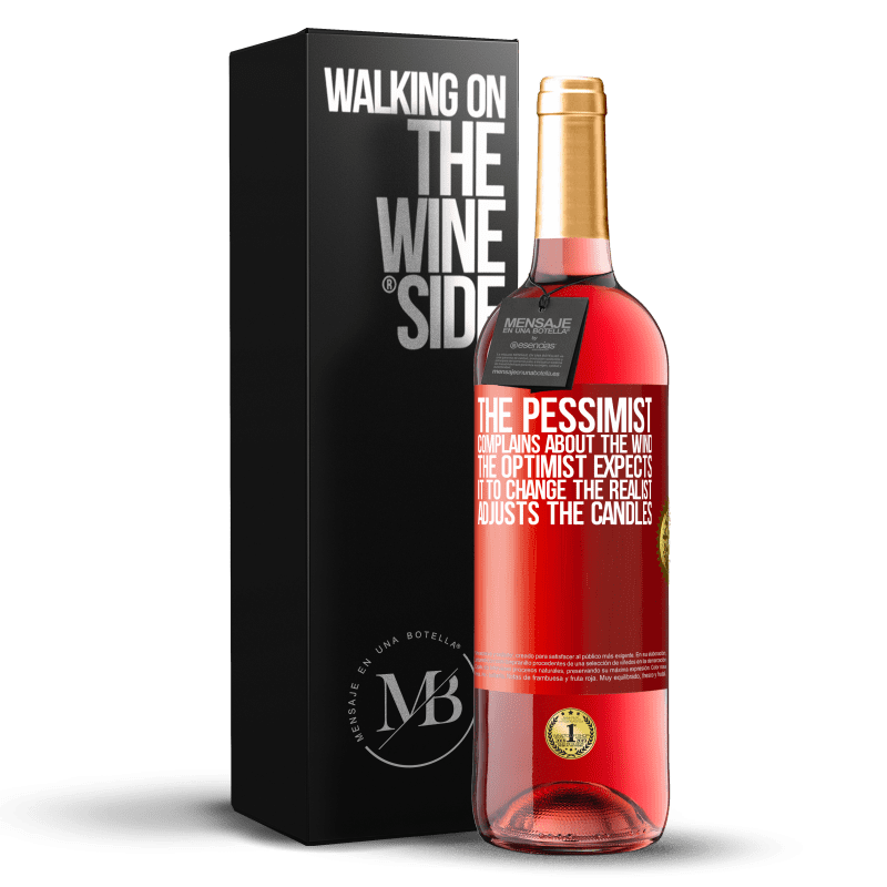 24,95 € Free Shipping   Rosé Wine ROSÉ Edition The pessimist complains about the wind The optimist expects it to change The realist adjusts the candles Red Label. Customizable label Young wine Harvest 2020 Tempranillo