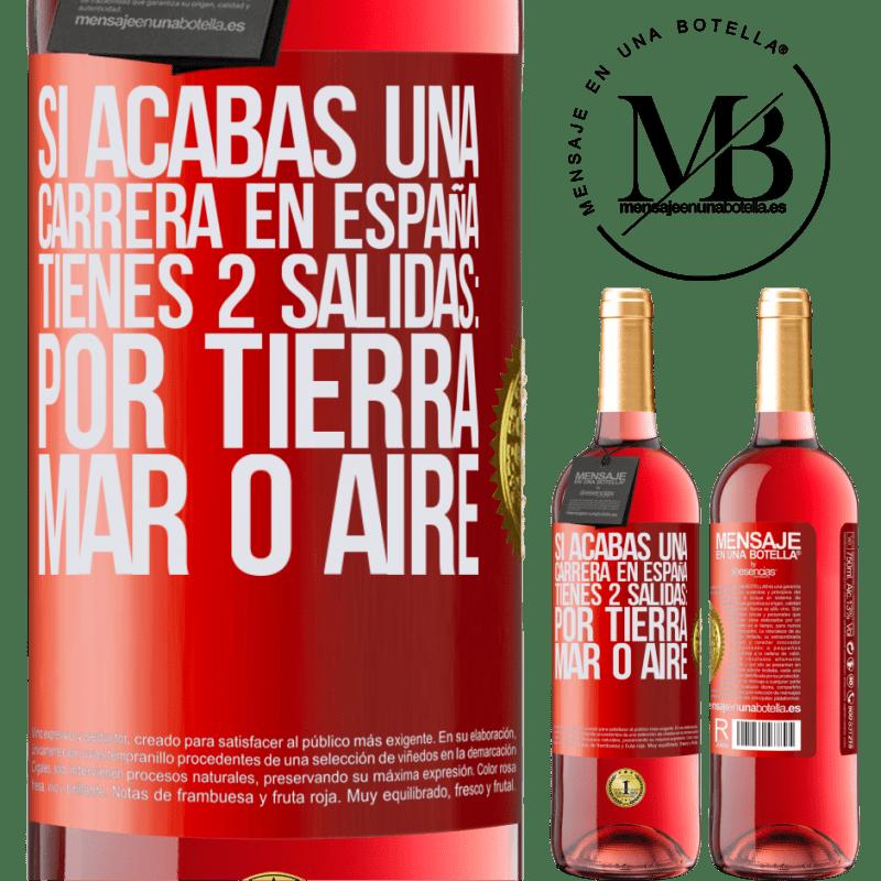 24,95 € Envoi gratuit | Vin rosé Édition ROSÉ Si vous terminez une course en Espagne, vous avez 3 départs: par voie terrestre, maritime ou aérienne Étiquette Rouge. Étiquette personnalisable Vin jeune Récolte 2020 Tempranillo