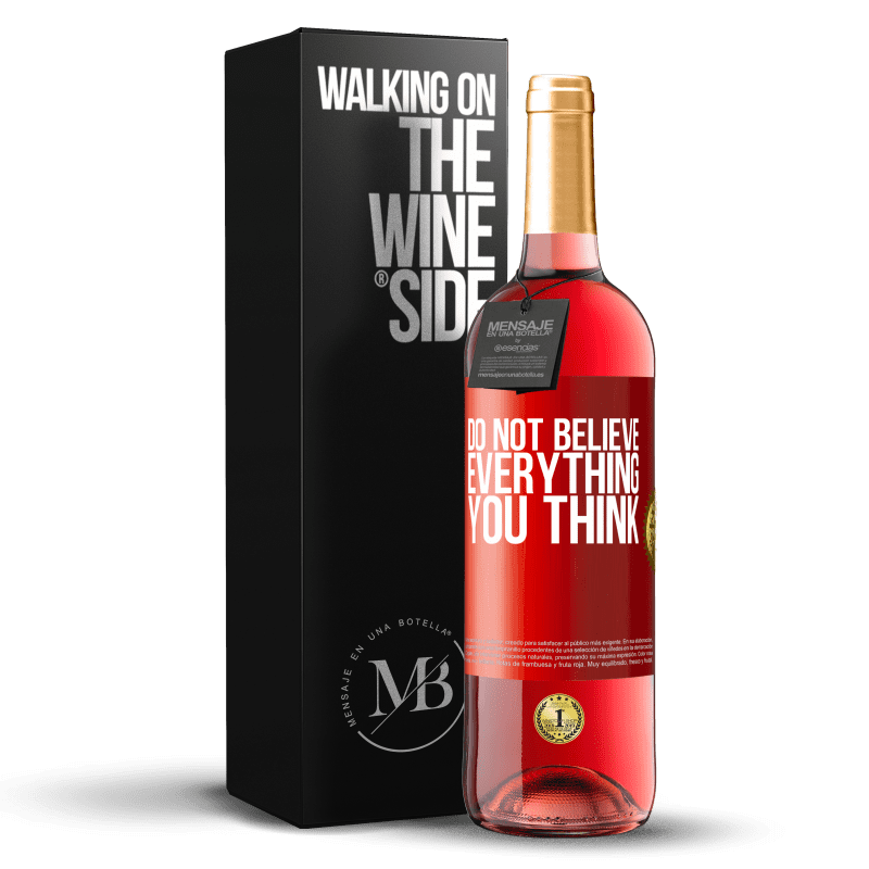 24,95 € Free Shipping   Rosé Wine ROSÉ Edition Do not believe everything you think Red Label. Customizable label Young wine Harvest 2020 Tempranillo