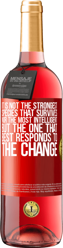 24,95 € Free Shipping | Rosé Wine ROSÉ Edition It is not the strongest species that survives, nor the most intelligent, but the one that best responds to the change Red Label. Customizable label Young wine Harvest 2020 Tempranillo