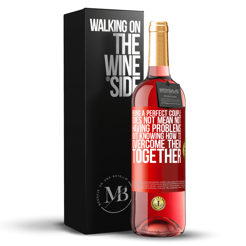 24,95 € Free Shipping | Rosé Wine ROSÉ Edition Being a perfect couple does not mean not having problems, but knowing how to overcome them together Red Label. Customizable label Young wine Harvest 2020 Tempranillo