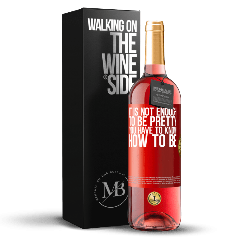 24,95 € Free Shipping   Rosé Wine ROSÉ Edition It is not enough to be pretty. You have to know how to be Red Label. Customizable label Young wine Harvest 2020 Tempranillo