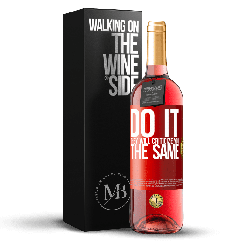 24,95 € Free Shipping | Rosé Wine ROSÉ Edition DO IT. They will criticize you the same Red Label. Customizable label Young wine Harvest 2020 Tempranillo