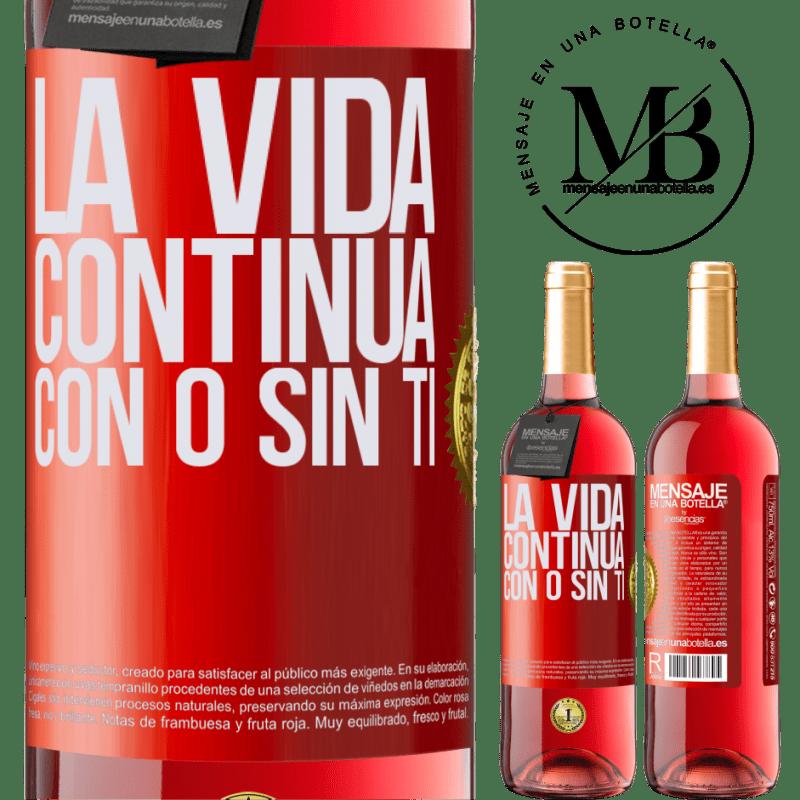 24,95 € Envoi gratuit | Vin rosé Édition ROSÉ La vie continue, avec ou sans toi Étiquette Rouge. Étiquette personnalisable Vin jeune Récolte 2020 Tempranillo
