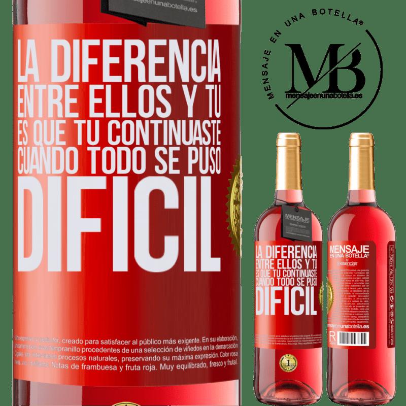 24,95 € Envoi gratuit | Vin rosé Édition ROSÉ La différence entre eux et vous, c'est que vous avez continué quand tout est devenu difficile Étiquette Rouge. Étiquette personnalisable Vin jeune Récolte 2020 Tempranillo