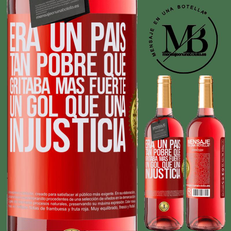 24,95 € Envoi gratuit   Vin rosé Édition ROSÉ C'était un pays si pauvre qu'il criait un objectif plus fort qu'une injustice Étiquette Rouge. Étiquette personnalisable Vin jeune Récolte 2020 Tempranillo