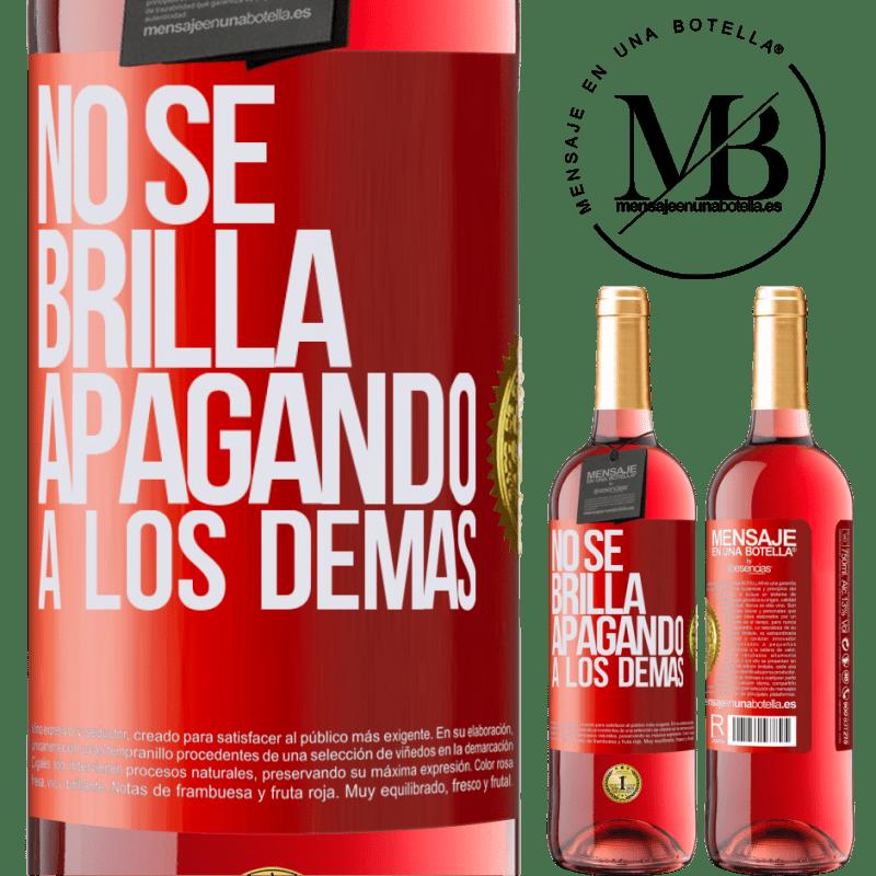 24,95 € Envoi gratuit | Vin rosé Édition ROSÉ Ça ne brille pas en éteignant les autres Étiquette Rouge. Étiquette personnalisable Vin jeune Récolte 2020 Tempranillo