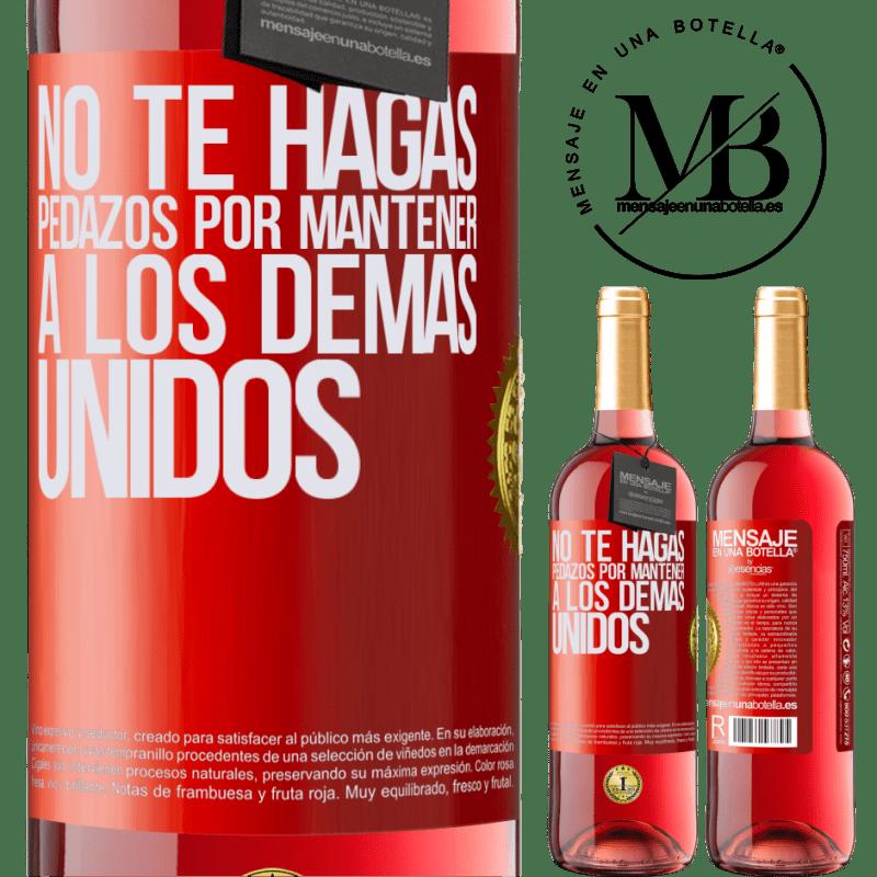 24,95 € Envoi gratuit | Vin rosé Édition ROSÉ Ne vous déchirez pas pour garder les autres ensemble Étiquette Rouge. Étiquette personnalisable Vin jeune Récolte 2020 Tempranillo