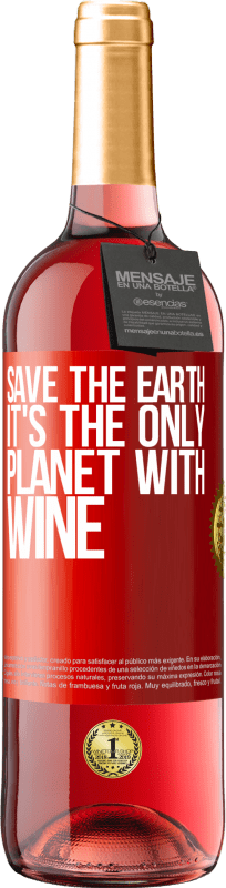 24,95 € Free Shipping | Rosé Wine ROSÉ Edition Save the earth. It's the only planet with wine Red Label. Customizable label Young wine Harvest 2020 Tempranillo