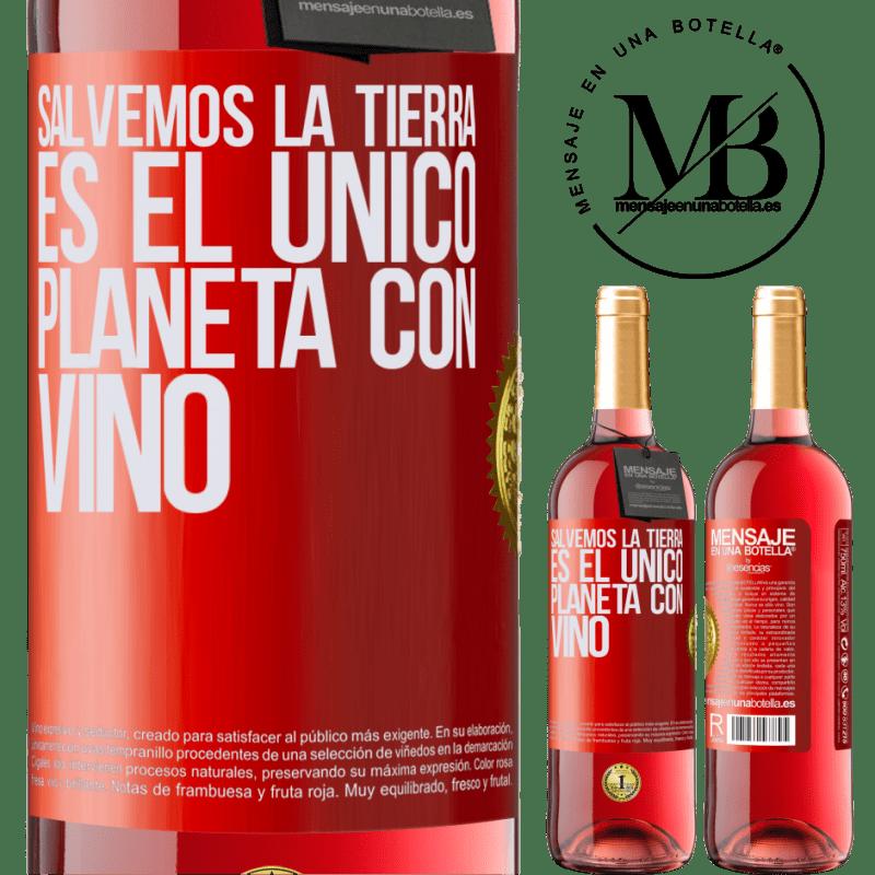 24,95 € Envoi gratuit   Vin rosé Édition ROSÉ Sauvons la terre. C'est la seule planète avec du vin Étiquette Rouge. Étiquette personnalisable Vin jeune Récolte 2020 Tempranillo