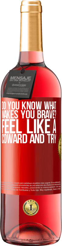 24,95 € Free Shipping | Rosé Wine ROSÉ Edition do you know what makes you brave? Feel like a coward and try Red Label. Customizable label Young wine Harvest 2020 Tempranillo