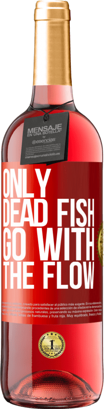 24,95 € Free Shipping   Rosé Wine ROSÉ Edition Only dead fish go with the flow Red Label. Customizable label Young wine Harvest 2020 Tempranillo