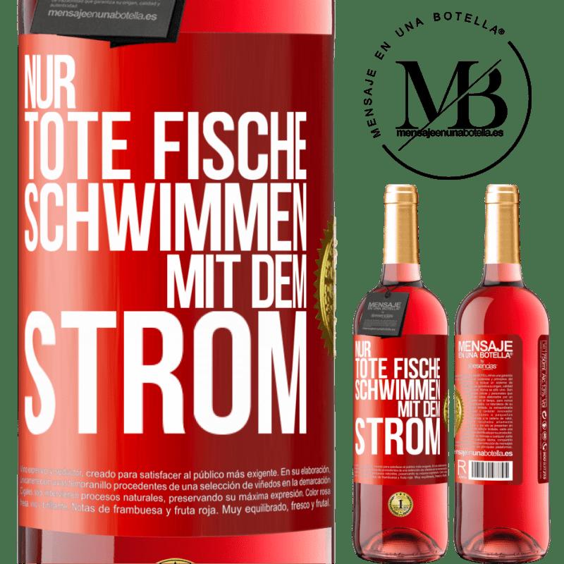 24,95 € Kostenloser Versand | Roséwein ROSÉ Ausgabe Nur tote Fische schwimmen mit Rote Markierung. Anpassbares Etikett Junger Wein Ernte 2020 Tempranillo