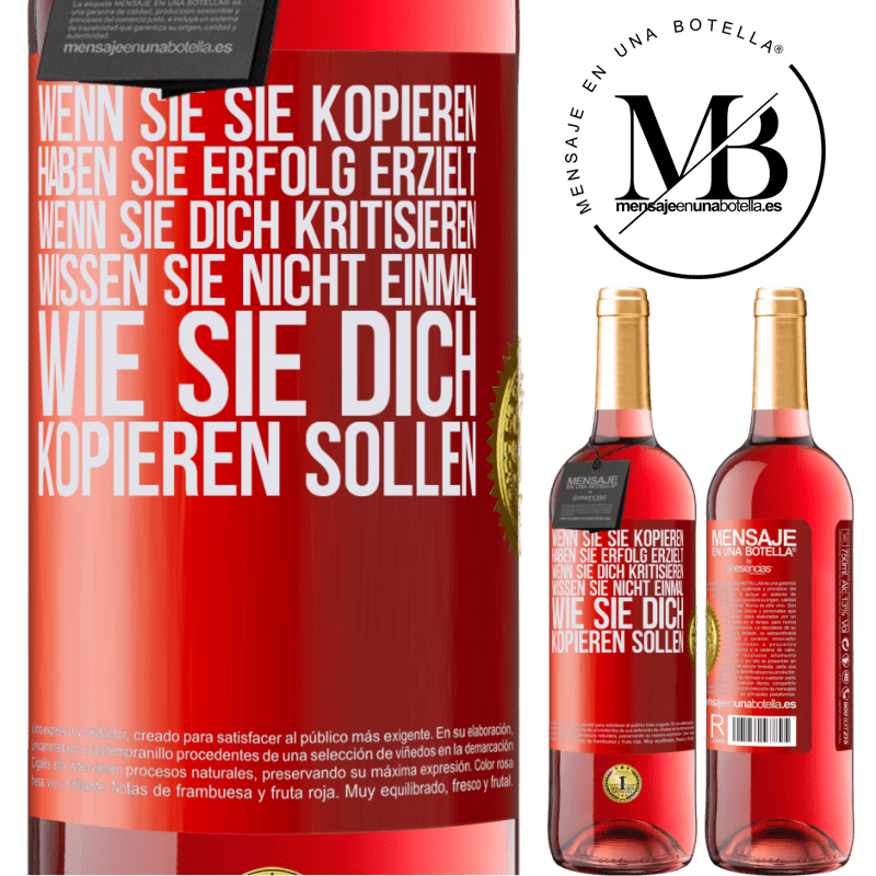 24,95 € Kostenloser Versand | Roséwein ROSÉ Ausgabe Wenn sie Sie kopieren, haben Sie Erfolg erzielt. Wenn sie dich kritisieren, wissen sie nicht einmal, wie sie dich kopieren Rote Markierung. Anpassbares Etikett Junger Wein Ernte 2020 Tempranillo