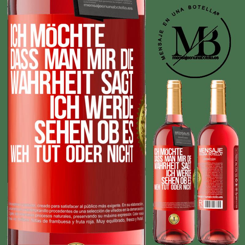 24,95 € Kostenloser Versand | Roséwein ROSÉ Ausgabe Mir wird gerne die Wahrheit gesagt, ich werde sehen, ob es weh tut oder nicht Rote Markierung. Anpassbares Etikett Junger Wein Ernte 2020 Tempranillo