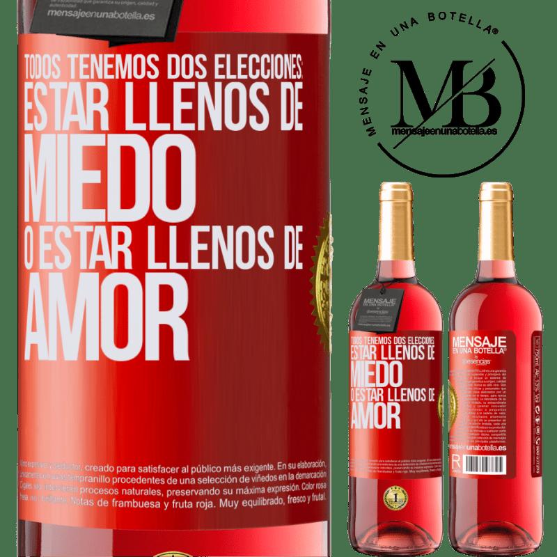 24,95 € Envoi gratuit   Vin rosé Édition ROSÉ Nous avons tous deux choix: être plein de peur ou plein d'amour Étiquette Rouge. Étiquette personnalisable Vin jeune Récolte 2020 Tempranillo