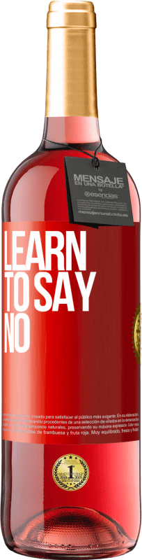 24,95 € Free Shipping | Rosé Wine ROSÉ Edition Learn to say no Red Label. Customizable label Young wine Harvest 2020 Tempranillo