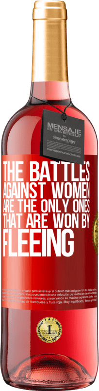 24,95 € Free Shipping | Rosé Wine ROSÉ Edition The battles against women are the only ones that are won by fleeing Red Label. Customizable label Young wine Harvest 2020 Tempranillo