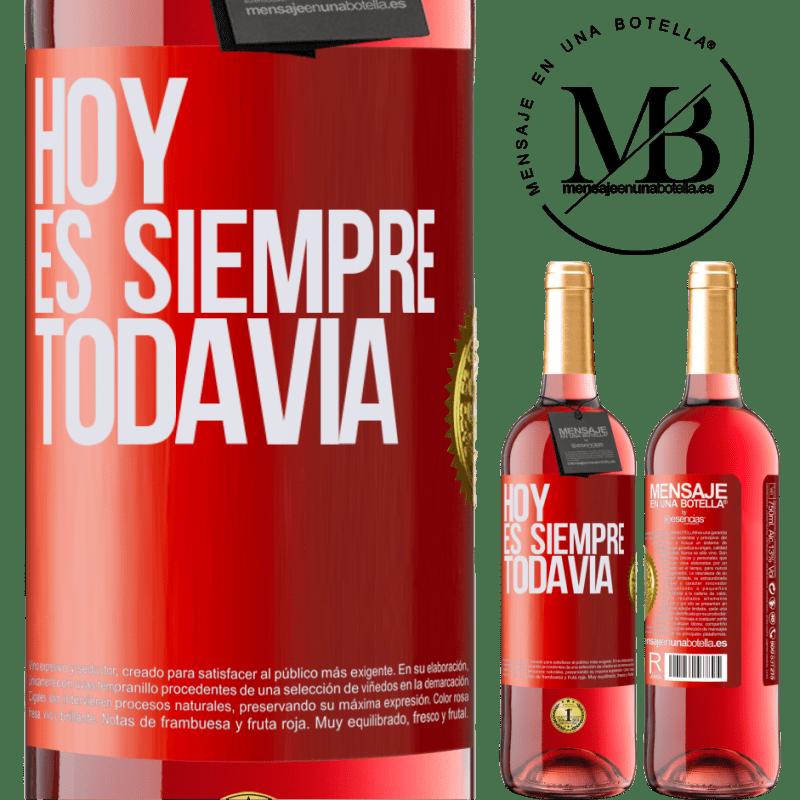 24,95 € Envoi gratuit | Vin rosé Édition ROSÉ Aujourd'hui est toujours encore Étiquette Rouge. Étiquette personnalisable Vin jeune Récolte 2020 Tempranillo