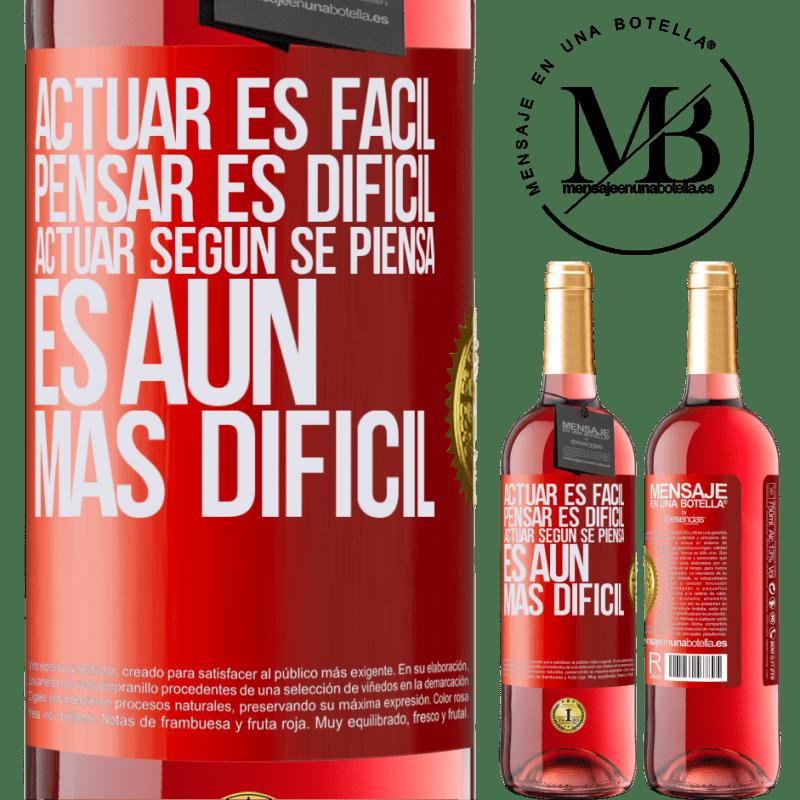 24,95 € Envoi gratuit | Vin rosé Édition ROSÉ Agir est facile, penser est difficile. Agir comme vous le pensez est encore plus difficile Étiquette Rouge. Étiquette personnalisable Vin jeune Récolte 2020 Tempranillo