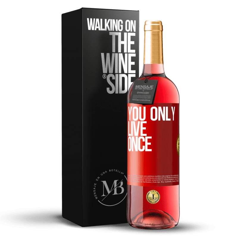 24,95 € Free Shipping | Rosé Wine ROSÉ Edition You only live once Red Label. Customizable label Young wine Harvest 2020 Tempranillo