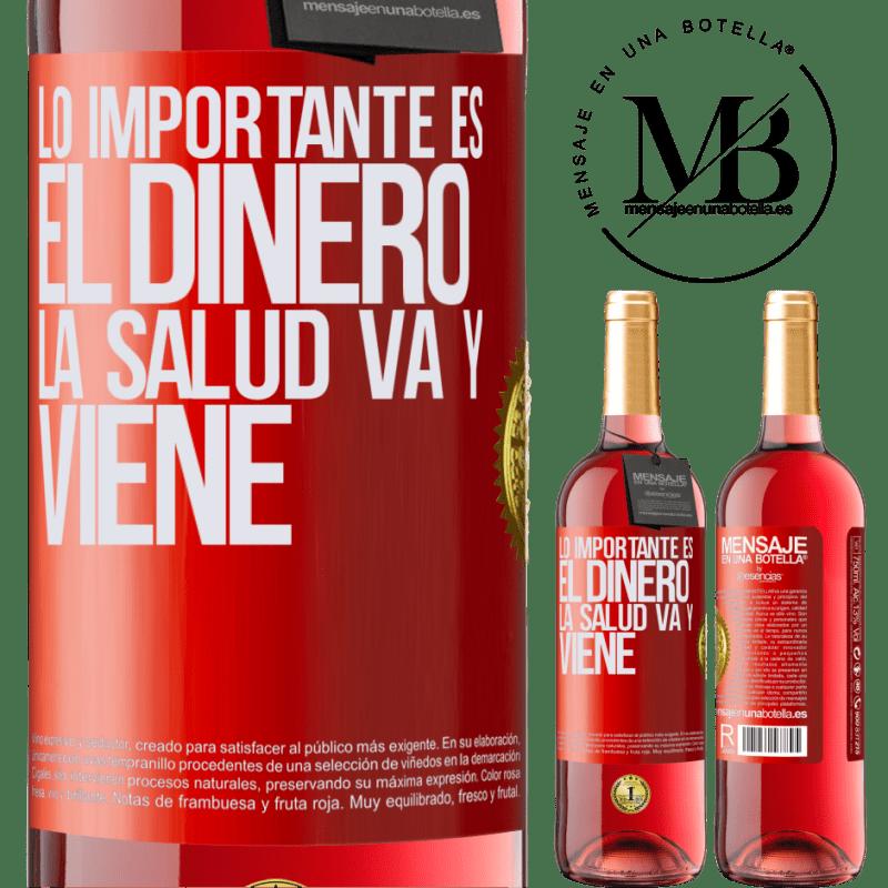24,95 € Envoi gratuit | Vin rosé Édition ROSÉ L'important, c'est l'argent, la santé va et vient Étiquette Rouge. Étiquette personnalisable Vin jeune Récolte 2020 Tempranillo
