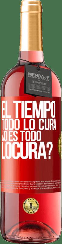 24,95 € Free Shipping   Rosé Wine ROSÉ Edition El tiempo todo lo cura, ¿o es todo locura? Red Label. Customizable label Young wine Harvest 2020 Tempranillo
