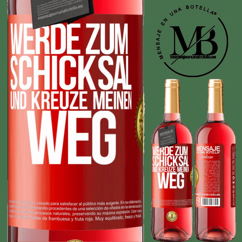 24,95 € Kostenloser Versand | Roséwein ROSÉ Ausgabe Werde zum Schicksal und kreuze mich Rote Markierung. Anpassbares Etikett Junger Wein Ernte 2020 Tempranillo