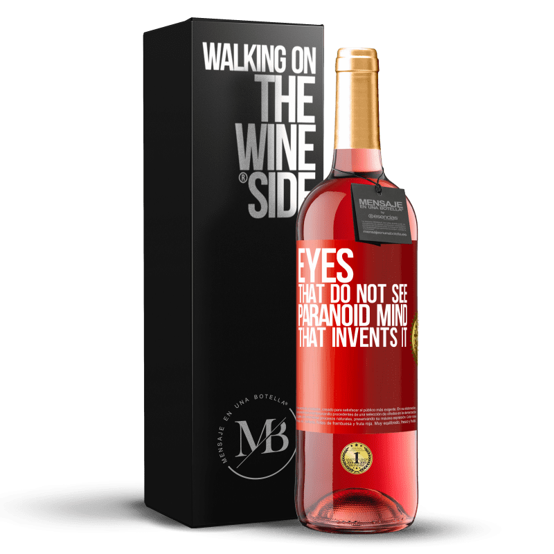 24,95 € Free Shipping | Rosé Wine ROSÉ Edition Eyes that do not see, paranoid mind that invents it Red Label. Customizable label Young wine Harvest 2020 Tempranillo