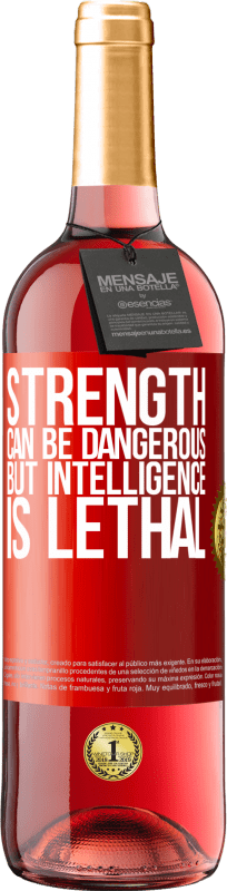 24,95 € Free Shipping | Rosé Wine ROSÉ Edition Strength can be dangerous, but intelligence is lethal Red Label. Customizable label Young wine Harvest 2020 Tempranillo
