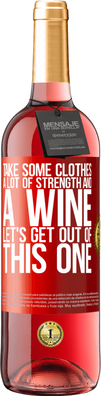 24,95 € Free Shipping | Rosé Wine ROSÉ Edition Take some clothes, a lot of strength and a wine. Let's get out of this one Red Label. Customizable label Young wine Harvest 2020 Tempranillo